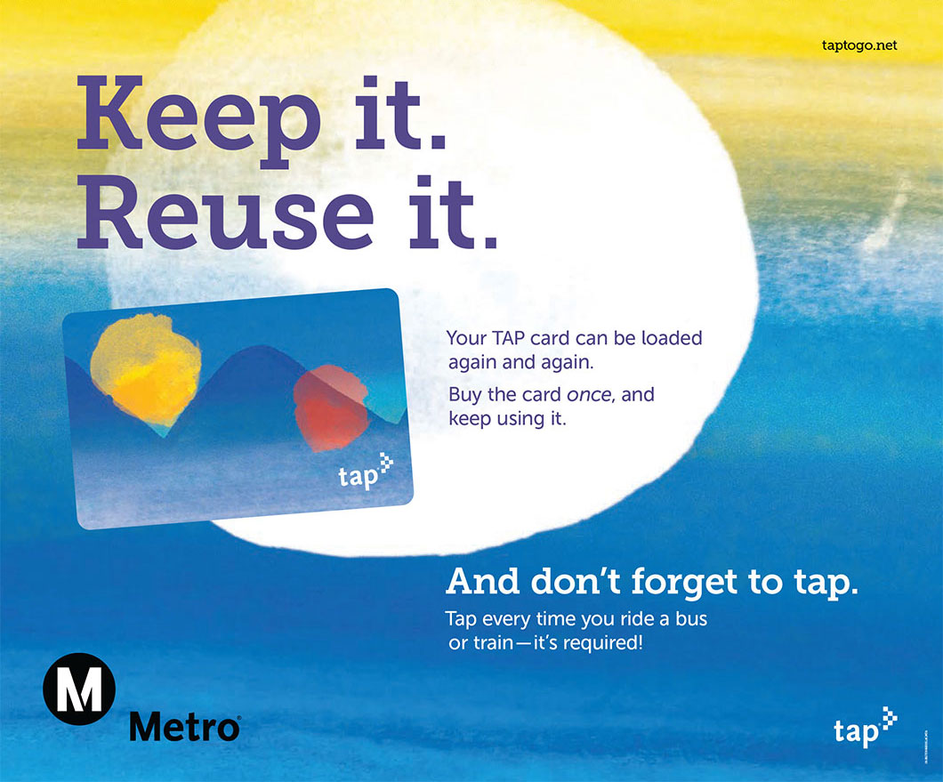 Standard, regular fare TAP card, to ride Metro bus and rail.